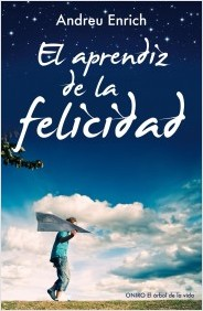 El aprendiz de la felicidad, de Andreu Enrich